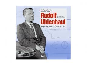 Buch: Rudolf Uhlenhaut - Ingenieur und Gentleman / von W. Scheller & T. Pollak