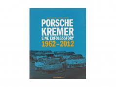 livre: Porsche Kremer - Eine Erfolgsstory 1962-2012