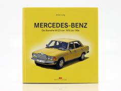 livro: Mercedes-Benz - o série W123 de 1976 para 1986 por Brian Long