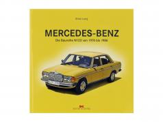 ブック: Mercedes-Benz - インクルード シリーズ W123 の 1976 へ 1986 によって Brian Long