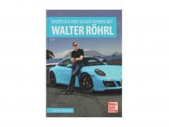 Livro: Dirigir desportivo e seguro com Walter Röhrl