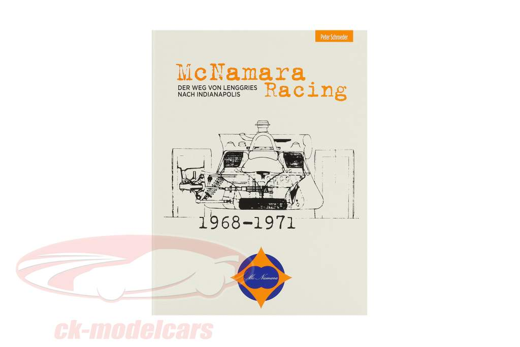 Book: McNamara Racing: Der Weg von Lenggries nach Indianapolis from Peter Schroeder