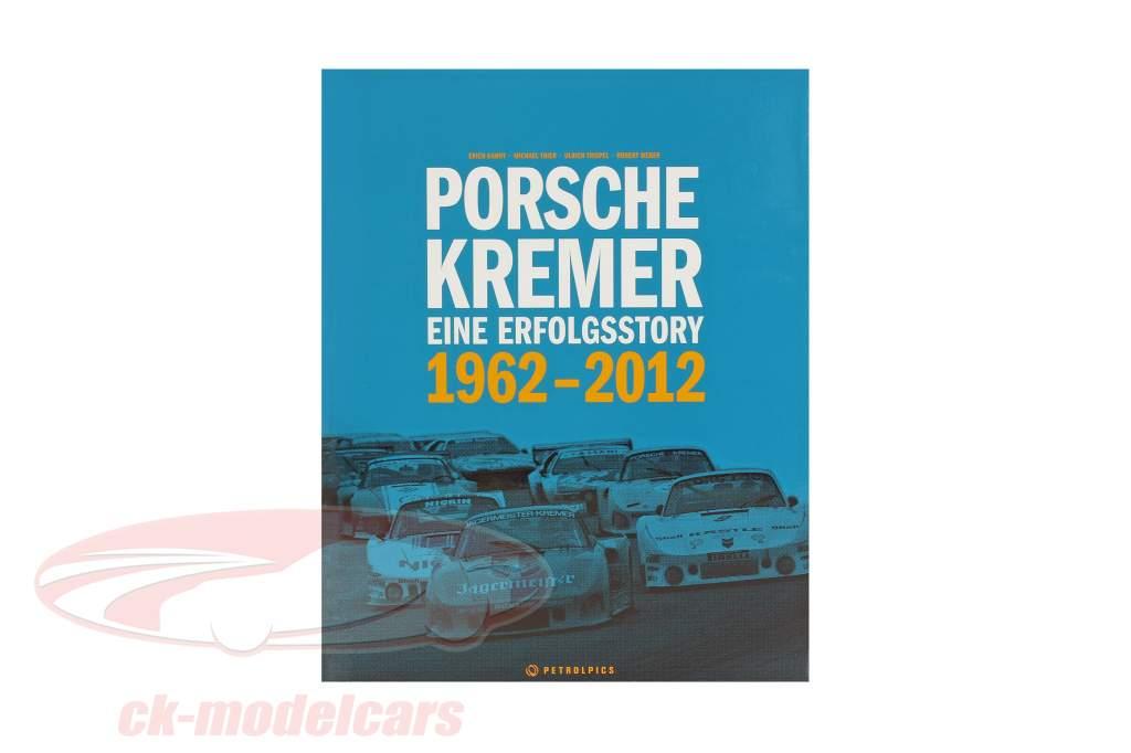 Book: Porsche Kremer - Eine Erfolgsstory 1962-2012