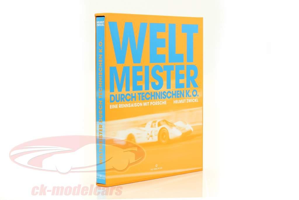 book: wereldkampioen door technisch KO - een vliegseizoen met Porsche van Helmut Zwickl