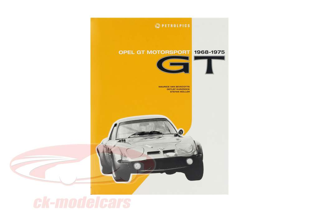 Buch: Opel GT Motorsport 1968-1975 von M. van Sevecotte / D. Kurzrock / S. Müller