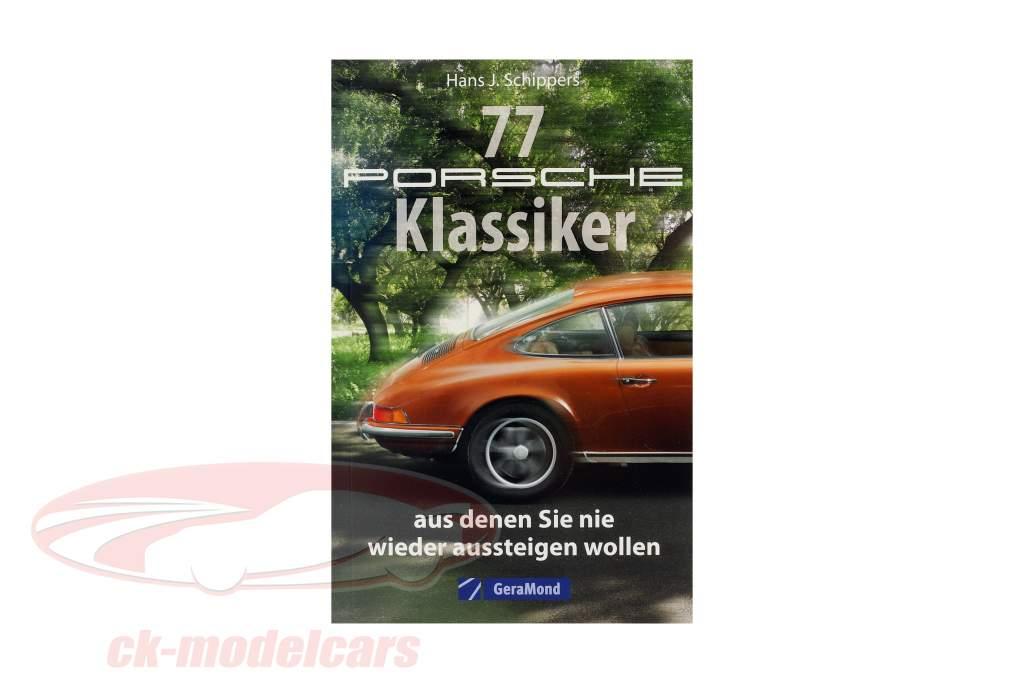 libro: 77 Porsche classici voi vuole mai desiderare a ottenere fuori di / da Hans J. Schippers