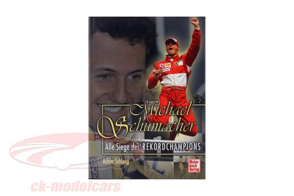 livro: Michael Schumacher - tudo vitórias de o registro campeão  / por Achim Schlang
