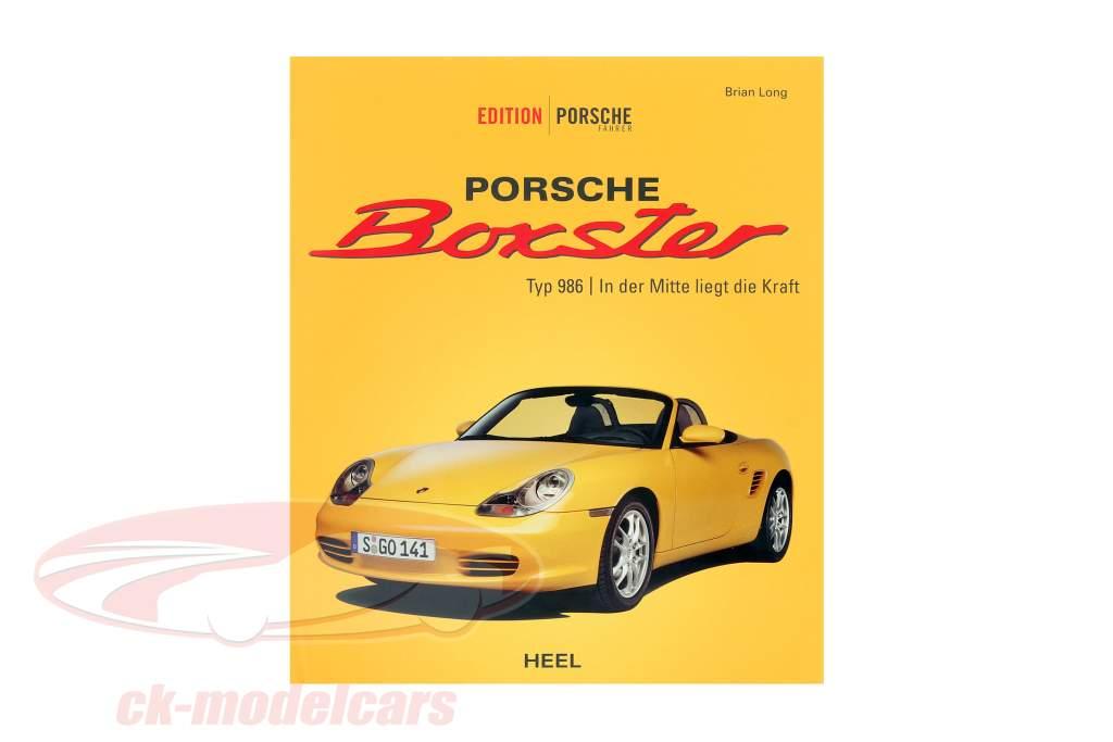 Buch: Porsche Boxster Typ 986 - In der Mitte liegt die Kraft / von Brian Long