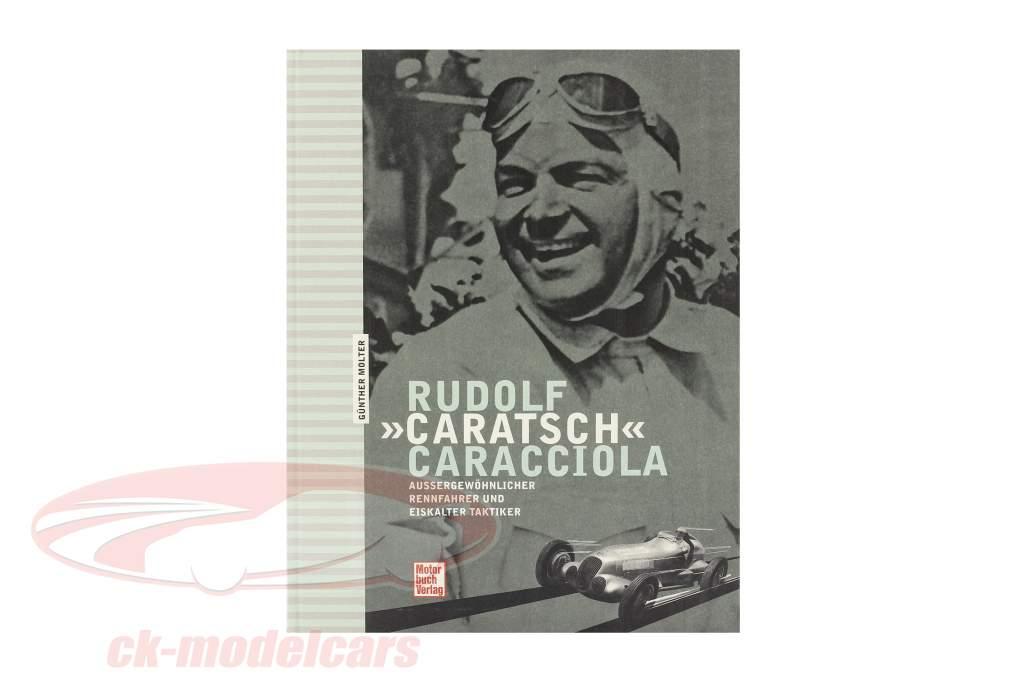 """Libro: Rudolf """"Caratsch"""" Caracciola di Günther Molter"""