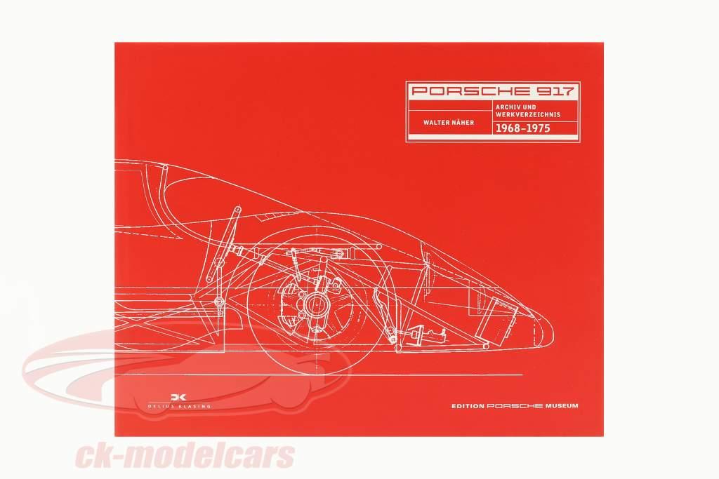 Book: Porsche 917 - archive and Catalog raisonné 1968-1975 by Walter Näher