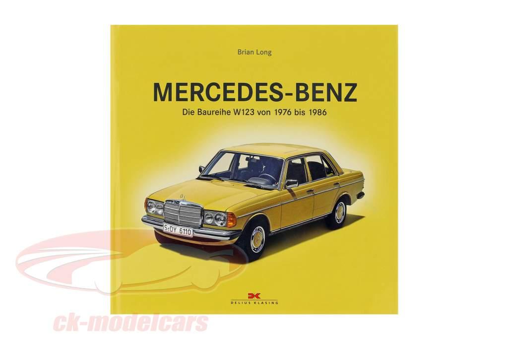 prenotare: Mercedes-Benz - il serie W123 di 1976 a 1986 da Brian Long