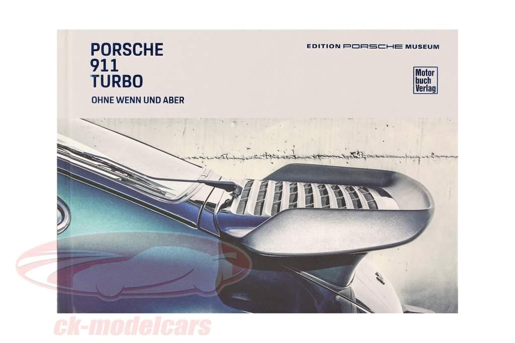 Book: Porsche 911 Turbo - Ohne Wenn und Aber / Edition Porsche museum (German)