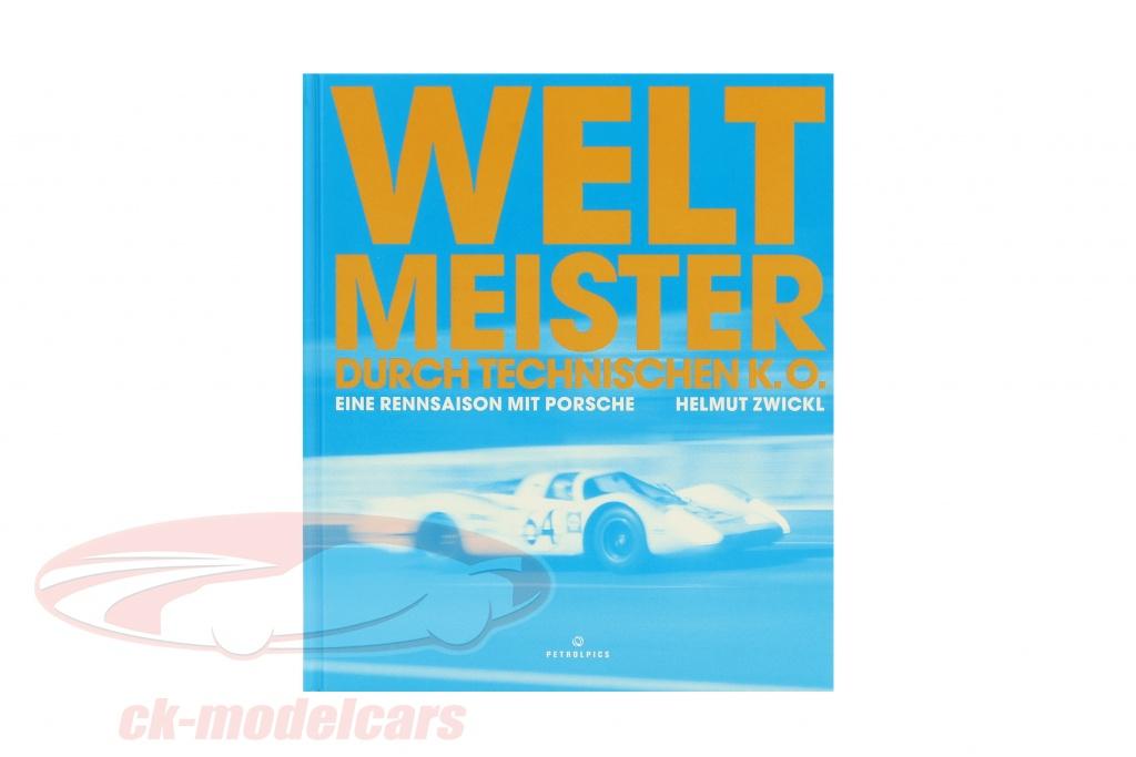 libro-campione-del-mondo-da-tecnico-ko-un-stagione-agonistica-con-porsche-di-helmut-zwickl-978-3-940306-25-8/