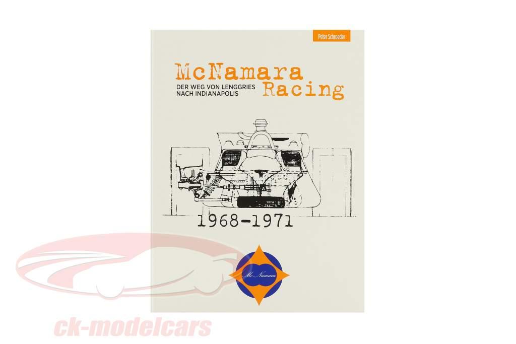 Book: McNamara Racing: Der Weg von Lenggries nach Indianapolis from Peter Schroeder