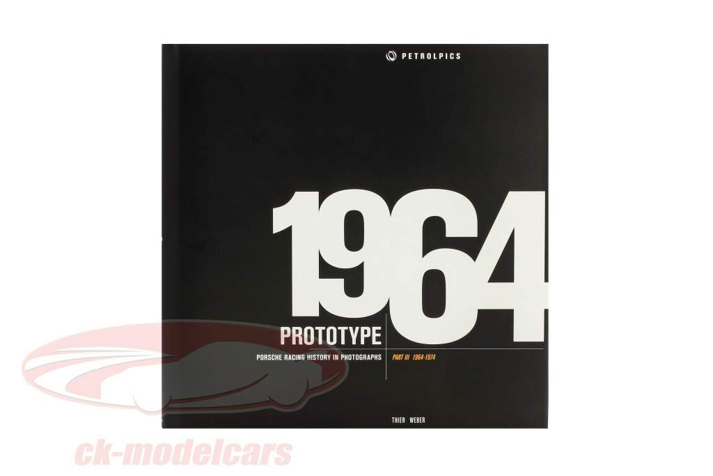 Book: PROTOTYPE - Porsche Racing History in Photographs - Part III 1964-1974